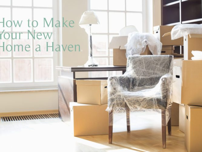 How to Make a New Home a Haven