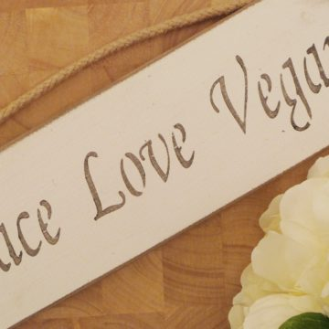 Small Plaque – 'Peace Love Vegan'