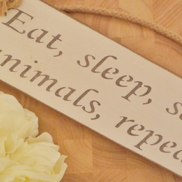 Small Plaque – 'Eat, sleep, save animals, repeat.'