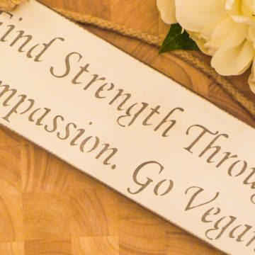 Vegan Wall Plaque - Find Strength Through Compassion. Go Vegan