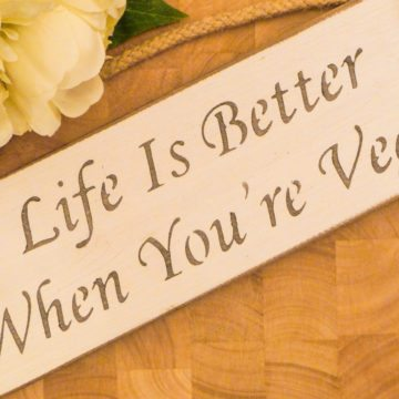 Vegan Wall Plaque - Life Is Better When You're Vegan